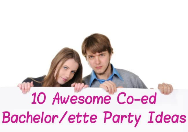 young guy and girl holding a sign that says 10 Awesome Co-ed Bachelor and Bachelorette Party Idea