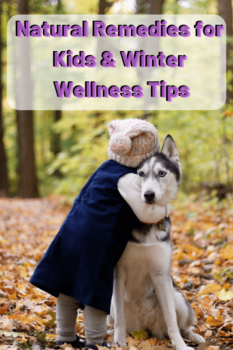 Natural Remedies for Kids Coughs & Winter Wellness Tips
