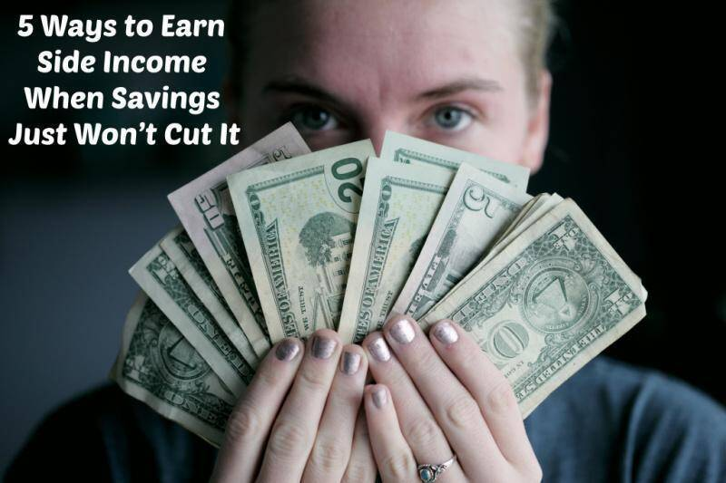 5 Ways to Earn Side Income When Savings Just Won't Cut It 1