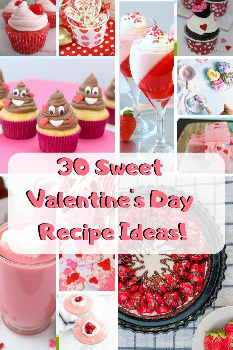30 Super Sweet Valentine's Day Recipe Ideas